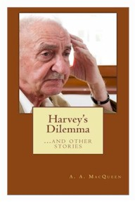 Harvey's Dilemma… and Other Stories